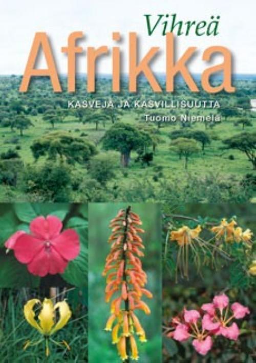Vihreä Afrikka – kasveja ja kasvillisuutta
