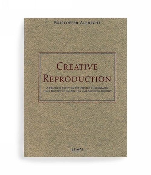 Creative reproduction. A practical study on ink-printed photographs, their history of production andaesthetic identity : doctoral thesis
