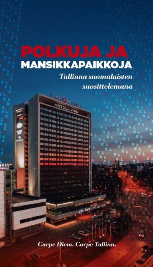 Polkuja ja mansikkapaikkoja. Tallinna suomalaisten suosittelemana