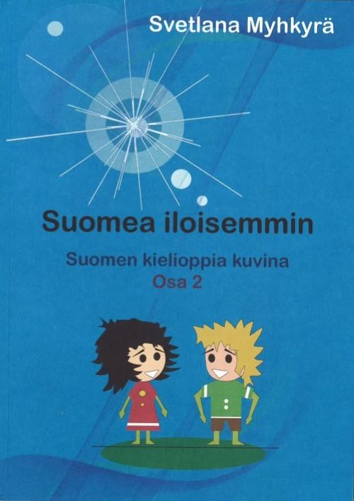 Suomea iloisemmin. Suomen kielioppia kuvina. Osa 2