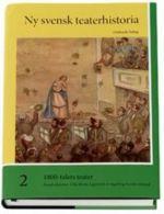 1800-talets teater. Ny svensk teaterhistoria (del 2)