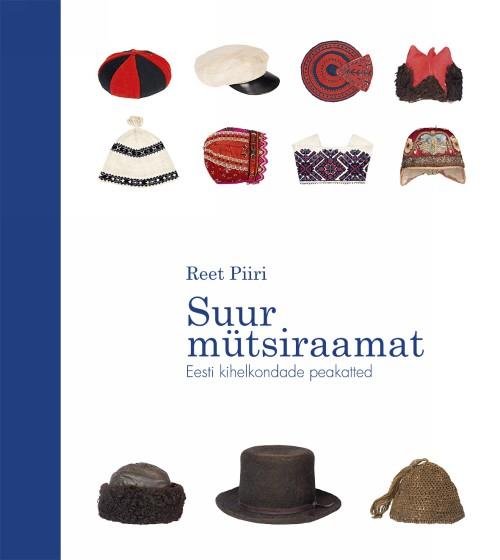 Suur mütsiraamat. eesti kihelkondade peakatted
