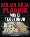 Külma sõja plaanid, mis ei teostunud