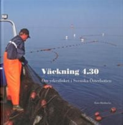 Väckning 4.30 Om yrkesfisket i Svenska Österbotten