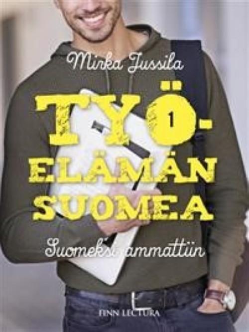 Työelämän suomea 1. Suomeksi ammattiin