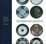 Venäläinen posliini. Collection Vera Saarela ja Suomen kansallismuseon kokoelmat