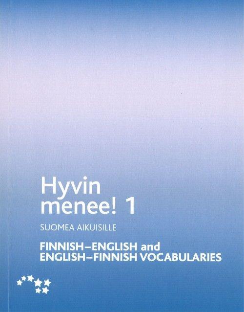 Hyvin menee! 1 Finnish-English and English-Finnish Vocabularies