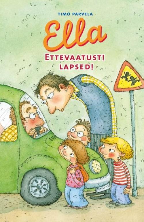 Ella – ettevaatust! lapsed!
