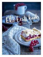Ehe eesti köök / the taste of estonia