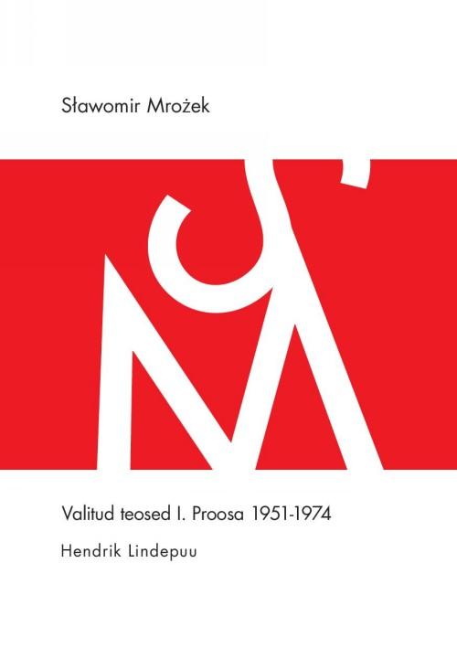 Valitud teosed i. proosa 1951-1974