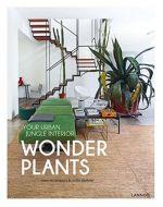 Wonder plants - YOUR URBAN JUNGLE INTERIOR