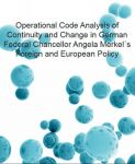 Operational Code Analysis of Continuity and Change in German Federal Chancellor Angela Merkel's Foreign and European Policy