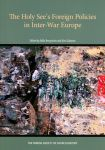 The Holy See's foreign policies in Inter-War Europe