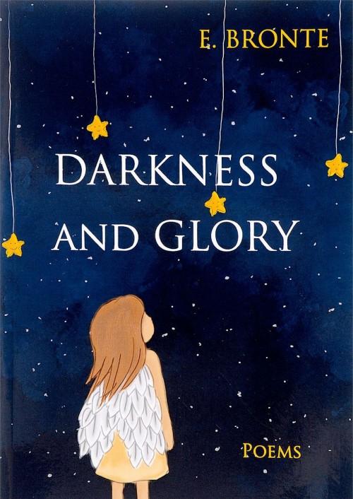 Darkness and Glory = Tma i slavy: sbornik stikhov na angl.jaz. Bronte E.