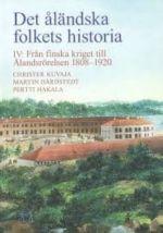 Det åländska folkets historia IV – Ålands historia från Finska kriget till Ålandsrörelsen 1808-1920