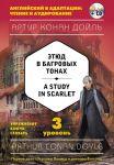 Etjud v bagrovykh tonakh = A Study in Scarlet (+CD). 3-j uroven