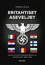 Eritahtiset aseveljet. Suomi ja muut Saksan rinnalla taistelleet 1939-1944