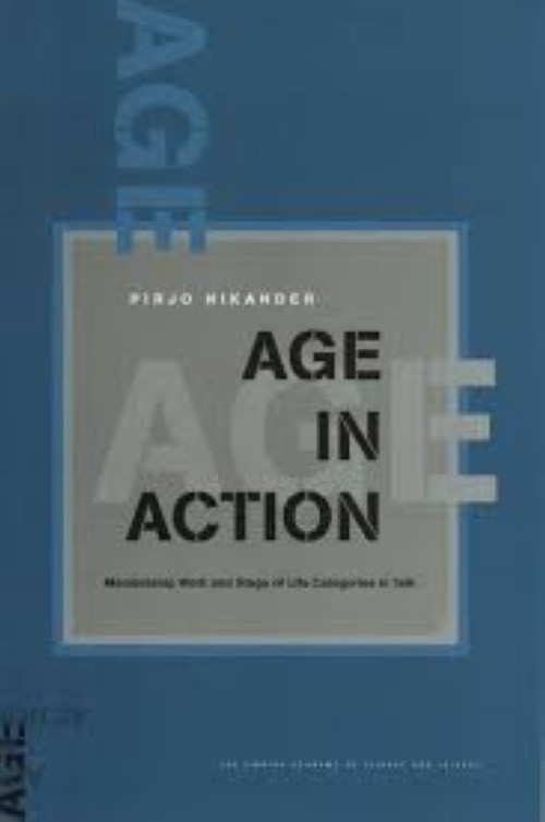 Age in Action. Membership work and stage of life gategories in talk