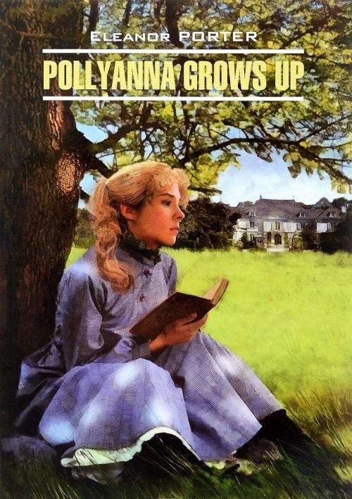 Pollyanna Grows Up / Поллианна вырастает