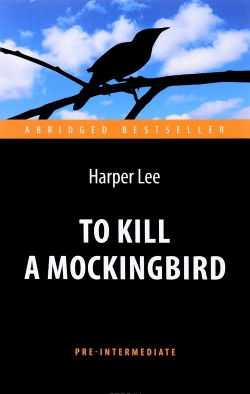 To Kill a Mockingbird / Ubit peresmeshnika