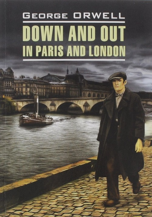 Down and Out in Paris and London / Funty likha v Parizhe i Londone