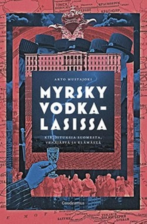 Myrsky vodkalasissa: Kirjoituksia Suomesta, Venäjästä ja elämästä