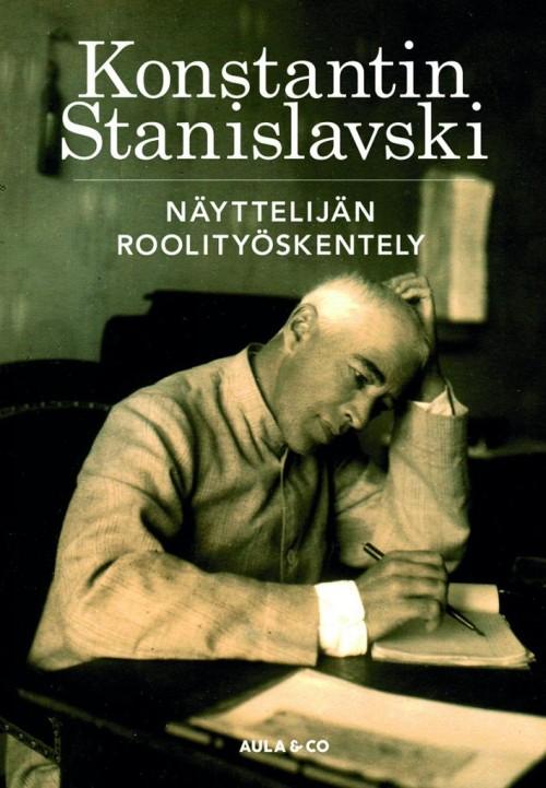 Konstantin Stanislavski. Näyttelijän roolityöskentely. Näyttelijän työ 3