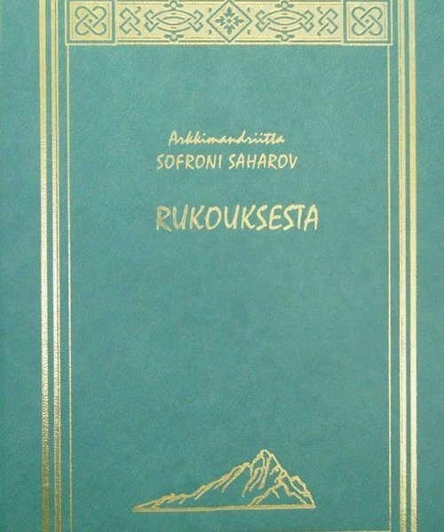 Arkkimandriitta Sofroni Saharov – Rukouksesta