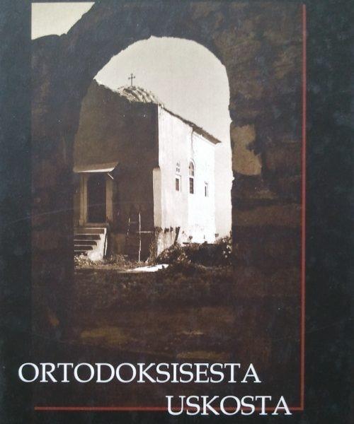 Arkkimandriitta Cleopa Ilie – Ortodoksisesta uskosta