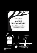 Making Sustainability. How Fab Labs Address Environmental Issues