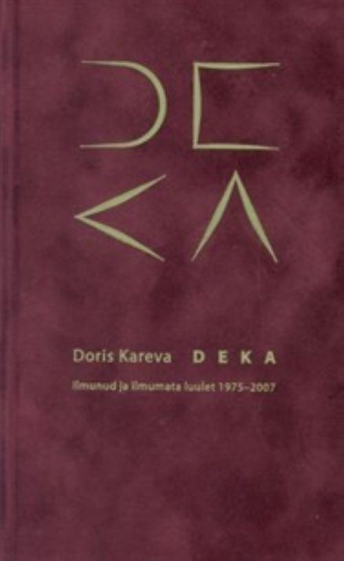 Deka. Ilmunud ja ilmumata luulet 1975-2007