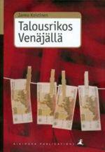 Talousrikos Venäjällä. Oikeusvertaileva tutkimus yritystoiminnan talousrikosten rangaistavuuden alasta historiallisessa ja yhteiskunnallisessa kontekstissa Venäjällä ja Suomessa.