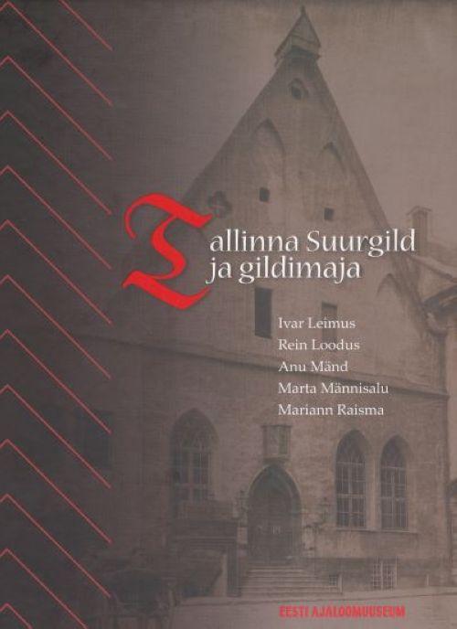 TALLINNA SUURGILD JA GILDIMAJA