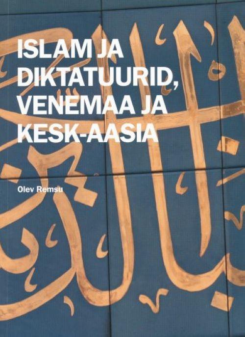 ISLAM JA DIKTATUURID, VENEMAA JA KESK-AASIA
