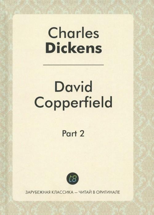 Давид Копперфильд. В 2 частях. Часть 2