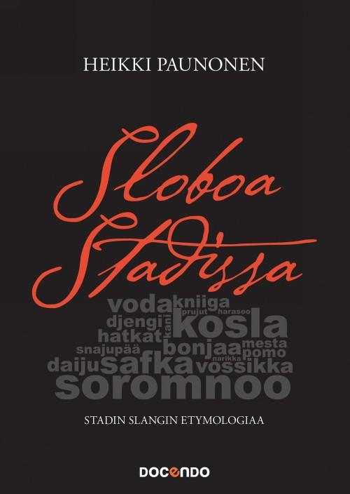 Sloboa stadissa - Stadin slangin etymologiaa