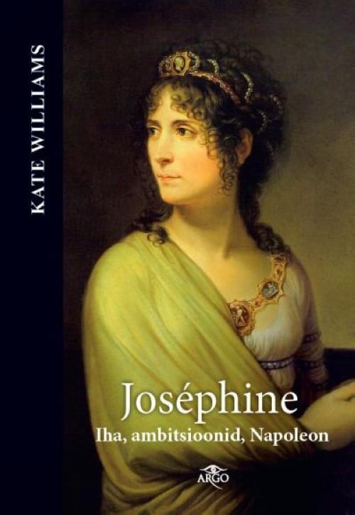JOSÉPHINE. IHA, AMBITSIOONID, NAPOLEON