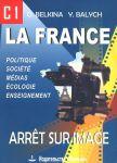 La France: Arret sur image: C1 / Frantsija. Stop-kadr. S1. Uchebnoe posobie
