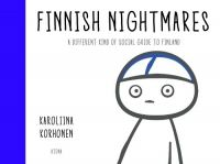 Finnish Nightmares. A Different Kind of Social Guide to Finland