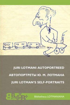 JURI LOTMANI AUTOPORTREED/SELF-PORTRAITS OF YURI LOTMAN