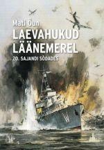 LAEVAHUKUD LÄÄNEMEREL 20. SAJANDI SÕDADES