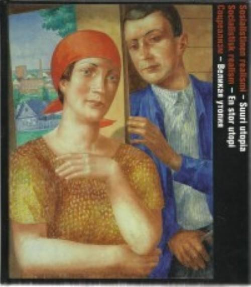 Sosialistinen realismi - suuri utopia. Socialistisk realism - En stor utopi. Соцреализм - Великая утопия