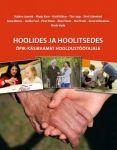HOOLIDES JA HOOLITSEDES. ÕPIK-KÄSIRAAMAT HOOLDUSTÖÖTAJALE