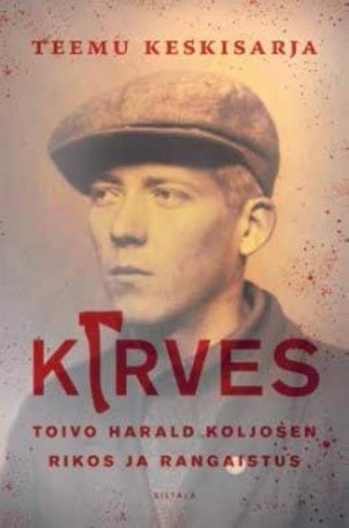 KIRVES : TOIVO HARALD KOLJOSEN RIKOS JA RANGAISTUS