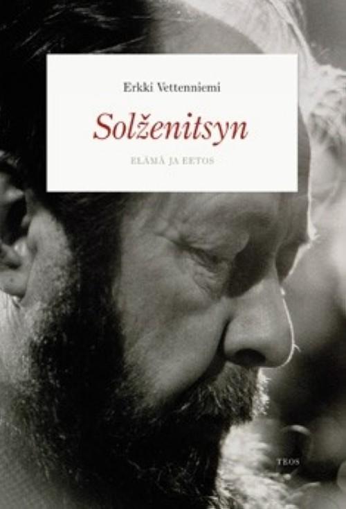 Solzenitsyn. Elämä ja eetos