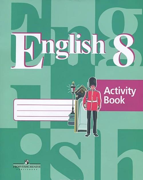English 8: Activity Book / Anglijskij jazyk. 8 klass. Rabochaja tetrad