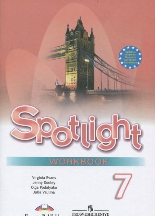 Spotlight 7: Workbook / Английский язык. 7 класс. Рабочая тетрадь