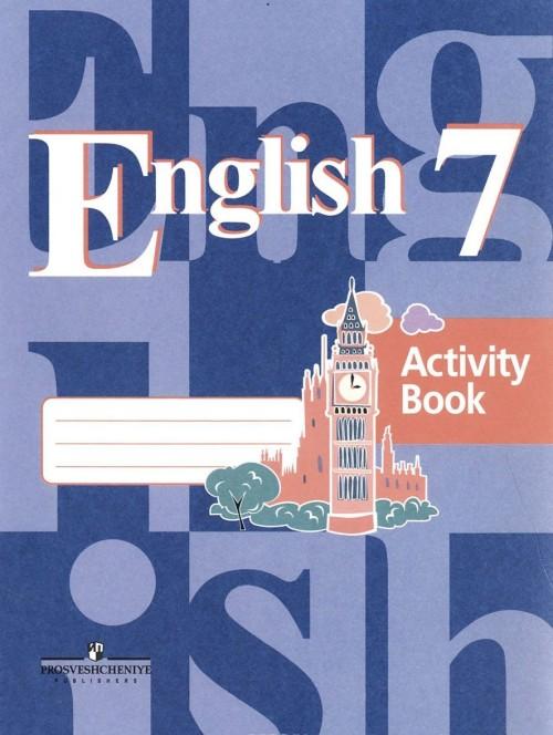 English 7: Activity Book / Anglijskij jazyk. 7 klass. Rabochaja tetrad