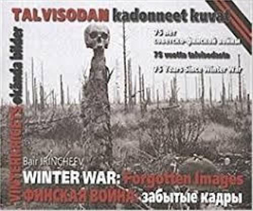 Finskaja vojna: zabytye kadry / Winter War: Forgotten Images/Talvisodan kadonneet kuvat