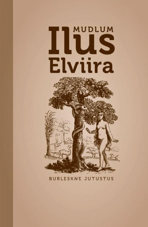 ILUS ELVIIRA. BURLESKNE JUTUSTUS